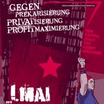 1. Mai 2013: Prekarisierung + Privatisierung = Profitmaximierung. Dem Kapitalismus den Kampf ansagen!