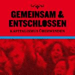 Heraus zum 1. Mai 2012 – Gemeinsam & Entschlossen: Kapitalismus überwinden!